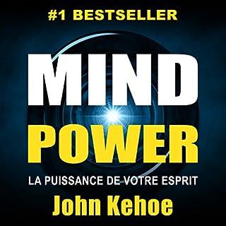 Couverture de Mind Power: La Puissance de Votre Esprit [Mind Power: The Power of Your Spirit]