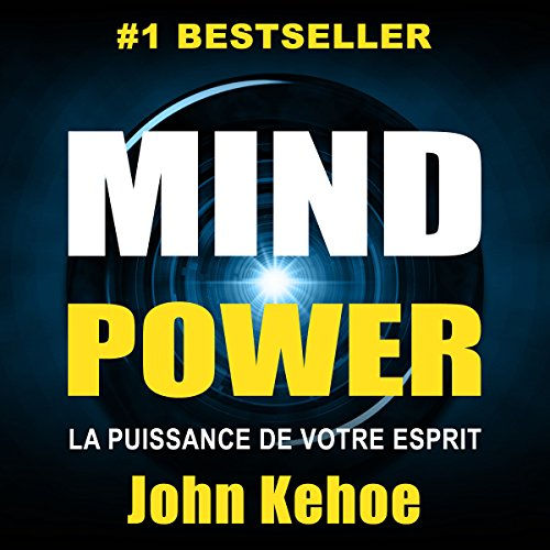 Couverture de Mind Power: La Puissance de Votre Esprit [Mind Power: The Power of Your Spirit]