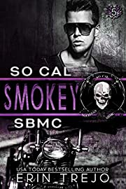 Smokey: SB MC So Cal (Soulless Bastards MC So Cal Book 1)