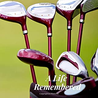 A Life Remembered: Golfing Golfer Golf Sports Fan Memorial Service/Celebration Remembrance/Memoriam/Wake/Bereavement/Loving Memory/Condolence Registry ... Address Line-Thought Message Memories Comment