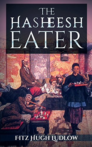 The Hasheesh Eater (Illustrated)