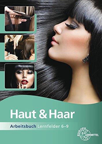 Haut & Haar Arbeitsbuch Lernfelder 6-9