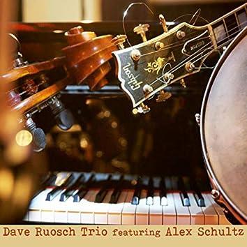 Dave Ruosch Trio Featuring Alex Schultz