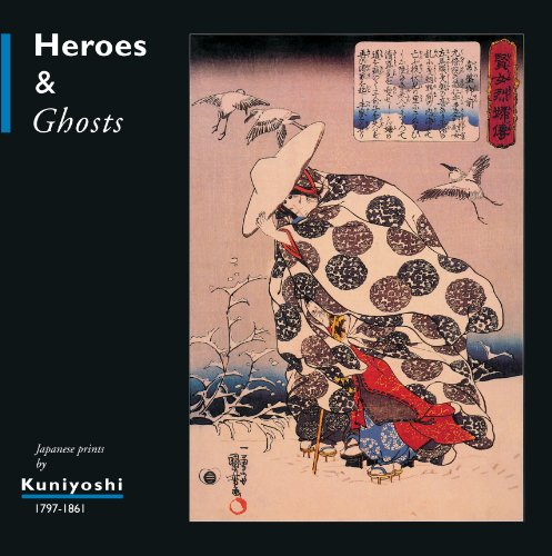 Heroes and Ghosts: Japanese Prints by Kuniyoshi (1797-1861)