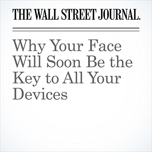 Why Your Face Will Soon Be the Key to All Your Devices | Christopher Mims