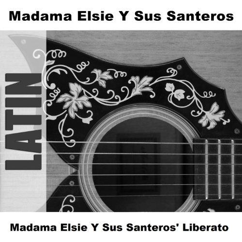 Madama Elsie Y Sus Santeros' Liberato