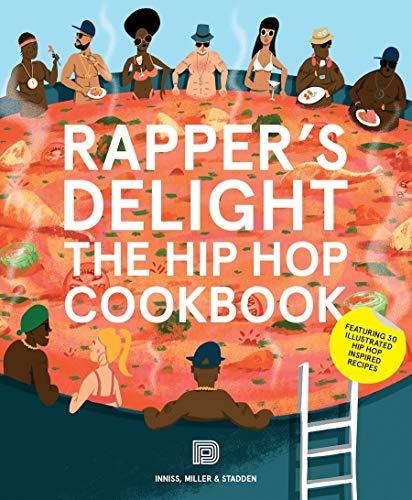 Rapper s Delight: The Hip Hop Cookbook