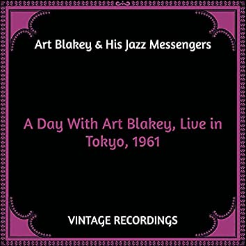 A Day with Art Blakey, Live In Tokyo, 1961 (Hq Remastered)