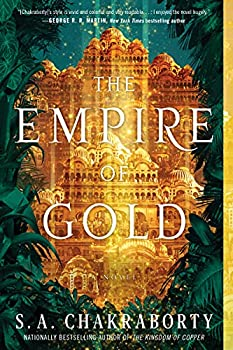 The Empire of Gold  A Novel  The Daevabad Trilogy Book 3