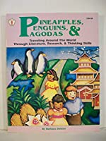 Pineapples, Penguins, and Pagodas: Traveling Around the World Through Literature, Research, and Thinking Skills (Kids' Stuff) 0865302588 Book Cover