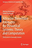 Attractor Dimension Estimates for Dynamical Systems: Theory and Computation: Dedicated to Gennady Leonov (Emergence, Complexity and Computation, 38)