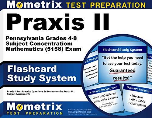 Praxis Ii Pennsylvania Grades 4 8 Subject Concentration Mathematics 5158 Exam Flashcard Study System Praxis