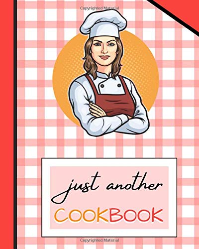 just another COOKBOOK: Blank Recipe Journal to Write in | cookbook to write all your favorite recipes | good gift for women ,mom, wife!