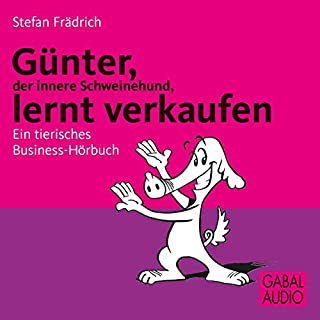 Günter, der innere Schweinehund, lernt verkaufen. Ein tierisches Business-Hörbuch Titelbild