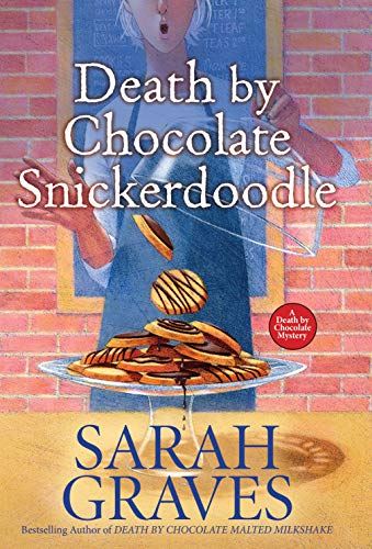 Death by Chocolate Snickerdoodle (A Death by Chocolate Mystery Book 4) by [Sarah Graves]