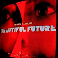 Beautiful Future by Primal Scream (2008-07-29)