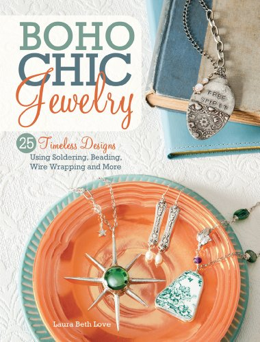 BoHo Chic Jewelry: 25 Timeless Designs Using Soldering, Beading, Wire Wrapping and More (English Edition)