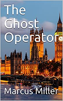The Ghost Operator (The Forgotten Man Book 2) by [Marcus Miller]