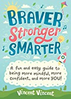 Braver, Stronger, Smarter