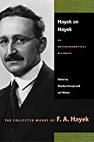 Hayek on Hayek: An Autobiographical Dialogue (Collected Works of F.A. Hayek (Paperback))