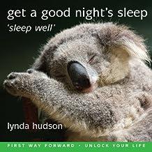 Get a Good Night's Sleep: Sleep Well