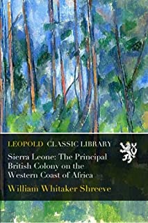 Sierra Leone: The Principal British Colony on the Western Coast of Africa