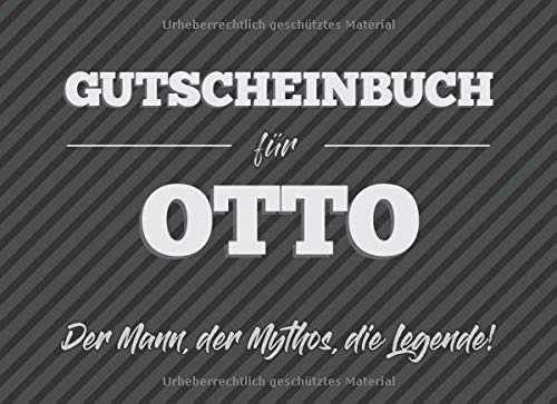Gutscheinbuch für Otto – der Mann, der Mythos, die Legende: 20 Blanko-Gutscheine zum selbst ausfüllen als Geschenk zum Geburtstag oder zu Weihnachten