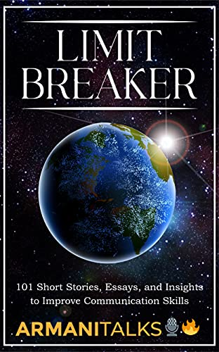 Limit Breaker: 101 Short Stories, Essays, and Insights to Improve Communication Skills (English Edition)