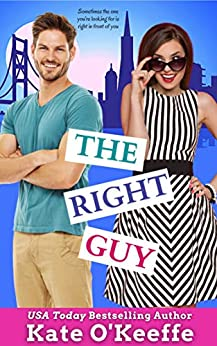 The Right Guy: A romantic comedy by [Kate O'Keeffe]