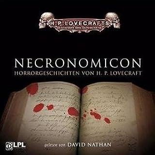 Necronomicon                   Autor:                                                                                                                                 H. P. Lovecraft                               Sprecher:                                                                                                                                 David Nathan                      Spieldauer: 5 Std. und 1 Min.     695 Bewertungen     Gesamt 4,5