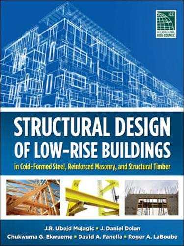 Structural Design of Low-Rise Buildings in Cold-Formed Steel, Reinforced Masonry, and Structural Tim