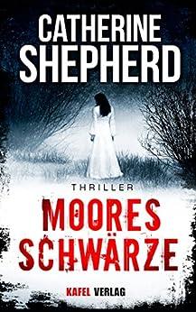 Mooresschwärze: Thriller (German Edition) by [Catherine Shepherd]