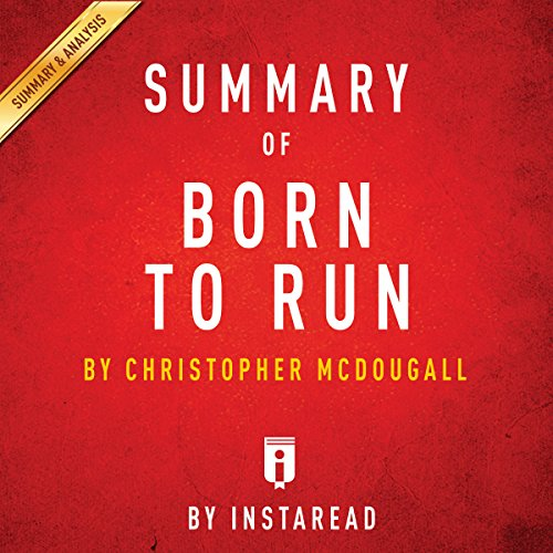 Summary of Born to Run, by Christopher McDougall | Includes Analysis audiobook cover art
