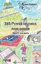 365 Petites histoires pour dormir: Tome IV : Les sports (French Edition)