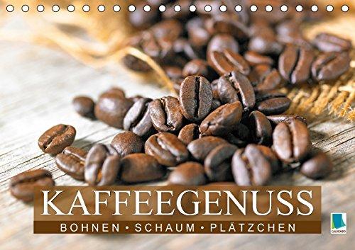 Bohnen, Schaum & Plätzchen – Kaffeegenuss (Tischkalender 2018 DIN A5 quer): Das Handwerk eines Barista (Monatskalender, 14 Seiten ) (CALVENDO Lifestyle) [Kalender] [Apr 01, 2017] CALVENDO, k.A.