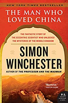 The Man Who Loved China: The Fantastic Story of the Eccentric Scientist Who Unlocked the Mysteries of the Middle Kingdom (P.S.) (English Edition) par [Simon Winchester]