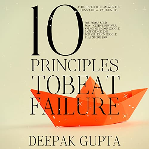 10 Principles to Beat Failure: Illustrated Enhanced Edition 2021 - Added 32 New Chapters, Bonuses, & Illustrations - Revised All Principles