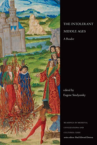 Compare Textbook Prices for The Intolerant Middle Ages: A Reader Readings in Medieval Civilizations and Cultures Illustrated Edition ISBN 9781487524128 by Smelyansky, Eugene