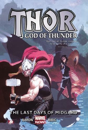 Thor: God of Thunder Volume 4: The Last Days of Midgard (Marvel Now) by Jason Aaron (2015-08-04)