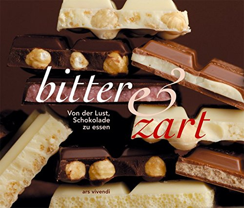 bitter & zart. Von der Lust, Schokolade zu essen