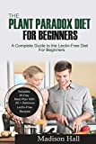 The Plant Paradox Diet for Beginners: A Complete Guide to the Lectin-Free Diet for Beginners
