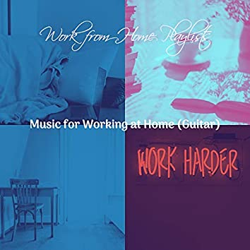 Music for Working at Home (Guitar)