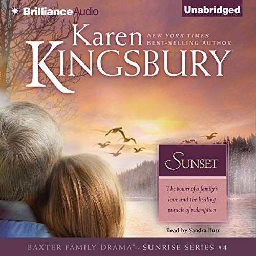 Sunset     Sunrise Series #4              By:                                                                                                                                 Karen Kingsbury                               Narrated by:                                                                                                                                 Sandra Burr                      Length: 10 hrs and 23 mins     Not rated yet     Overall 0.0
