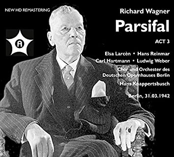 Wagner: Parsifal, WWV 111 (Excerpts) [Remastered 2021]
