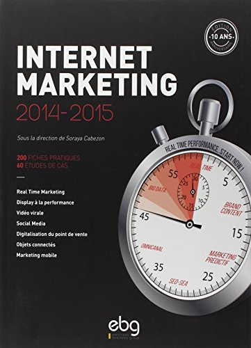 Internet marketing 2014-2015 : 200 fiches pratiques, 60 études de cas