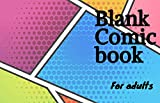 Blank comic book for adults: make your own comic book ,detent, relation,100 page for adults an kids , stress relieving designs (English Edition)