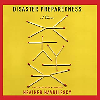Disaster Preparedness     A Memoir              By:                                                                                                                                 Heather Havrilesky                               Narrated by:                                                                                                                                 Karen White                      Length: 7 hrs and 18 mins     5 ratings     Overall 3.2