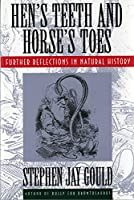 Hen's Teeth and Horse's Toes: Further Reflections in Natural History