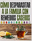 CMO DESPARASITAR A LA FAMILIA CON REMEDIOS CASEROS: DESPARASITAR A LA FAMILIA...