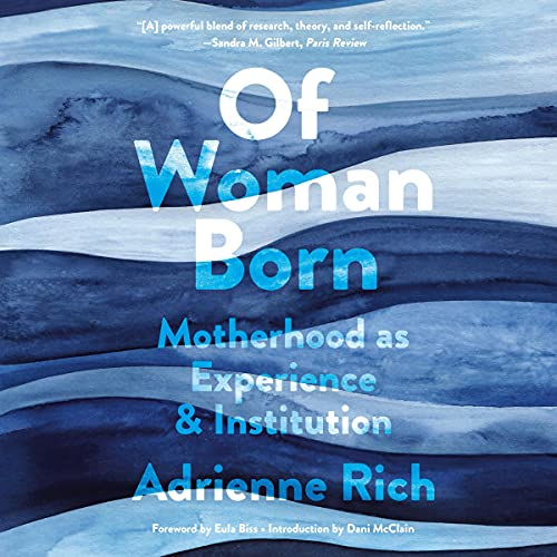 Listen Of Woman Born: Motherhood as Experience and Institution audio book